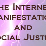 Creating change: The Internet, Manifestation, and Social Justice